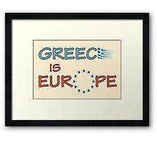 """Greece is Europe"" slogan Framed Print"