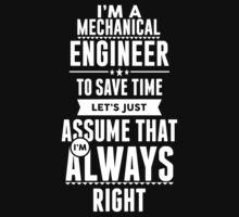 I am a Mechanical Engineer to save time lets just assume I am always right by 2E1K