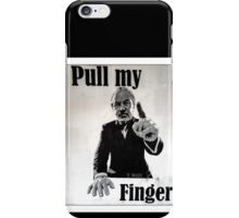 Pull my finger- you're fired! iPhone Case/Skin