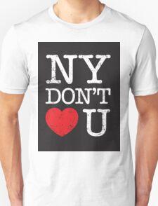New York don't love you Unisex T-Shirt