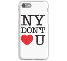 New York don't love you (white) iPhone Case/Skin