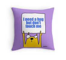 I need a hug... Throw Pillow