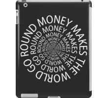 Money makes the world go round iPad Case/Skin