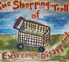 The Shopping Trolley of Extreme Disappointment by Simon Drew