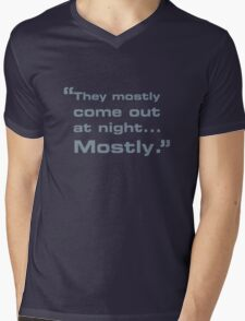 They mostly come out at night... Mens V-Neck T-Shirt