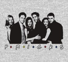 Friends TV show (Pricks!) by Psychoskin
