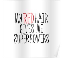 My Red Hair Gives Me Superpowers Poster