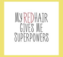 My Red Hair Gives Me Superpowers Kids Tee