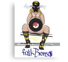 Fu$k Bronson Canvas Print