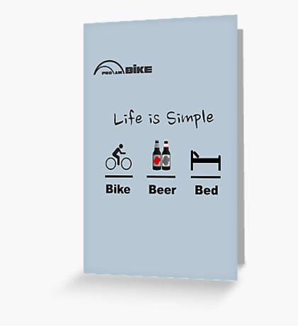 Cycling T Shirt - Life is Simple - Bike - Beer - Bed Greeting Card