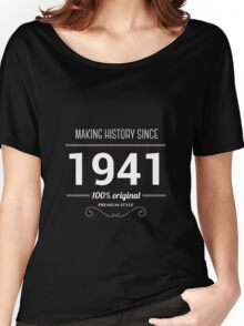 Making historia since 1941 Women's Relaxed Fit T-Shirt