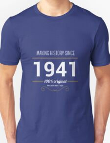 Making historia since 1941 Unisex T-Shirt