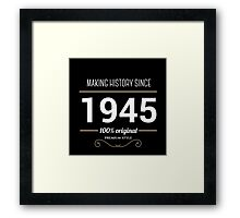 Making history since 1945 Framed Print