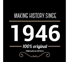 Making history since 1946 Photographic Print
