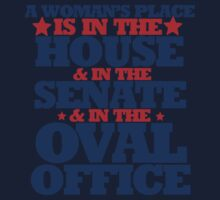 A woman's place is in the house and senate and oval office One Piece - Long Sleeve