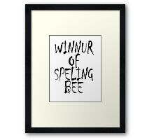 Clever, Education, Learning, Spelling, WINNUR OF SPELING BEE,  Framed Print