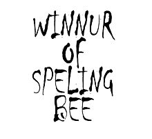Clever, Education, Learning, Spelling, WINNUR OF SPELING BEE,  Photographic Print