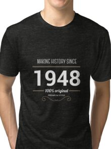 Making history since 1948 Tri-blend T-Shirt