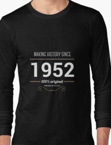 Making history since 1952 Long Sleeve T-Shirt