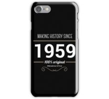 Making history since 1959 iPhone Case/Skin