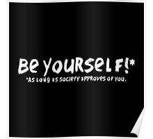 Be Yourself!* Poster