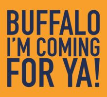 Buffalo - I'M COMING FOR YA by NEXTLEGEND