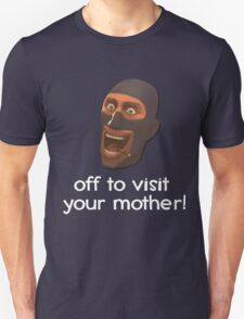 Off to visit your mother - Team Fortress 2 T-Shirt