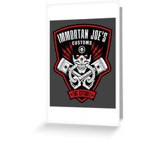 Immortan Joe's Customs Greeting Card