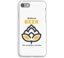 Life Without Beer iPhone Case/Skin