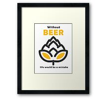Life Without Beer Framed Print