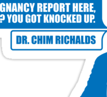 Guess What? You Got Knocked Up. Sticker