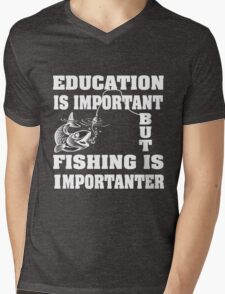 Education is important but fishing is importanter Mens V-Neck T-Shirt