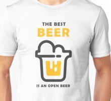 The best Beer is an open Beer Unisex T-Shirt