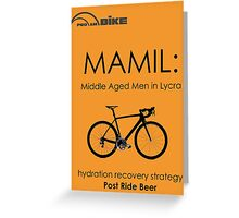 Cycling T Shirt - MAMIL (middle aged men in lycra) Hydration Greeting Card
