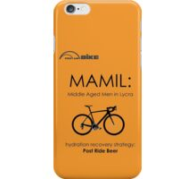 Cycling T Shirt - MAMIL (middle aged men in lycra) Hydration iPhone Case/Skin