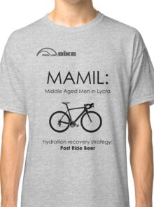 Cycling T Shirt - MAMIL (middle aged men in lycra) Hydration Classic T-Shirt