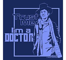 Trust Me, I'm a Doctor (blue ver.) Photographic Print
