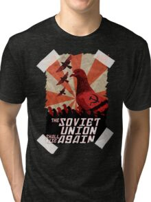 THE SOVIET UNION SHALL RISE AGAIN!  Tri-blend T-Shirt