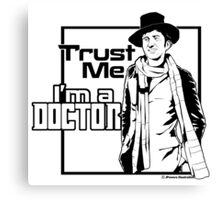 Trust Me, I'm a Doctor (black ver.) Canvas Print