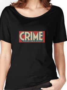 Crime does not PRAY Women's Relaxed Fit T-Shirt