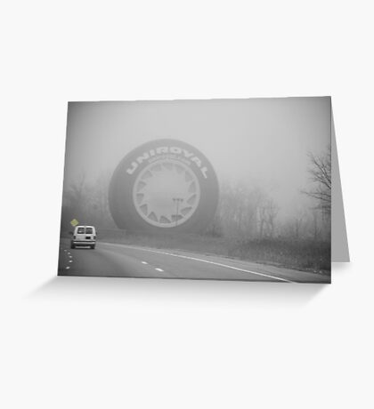 Foggy Uniroyal Tire... Greeting Card
