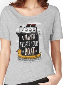 Whatever Floats Your Boat Women's Relaxed Fit T-Shirt