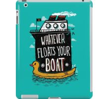Whatever Floats Your Boat iPad Case/Skin