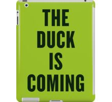 THE DUCK IS COMING iPad Case/Skin