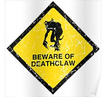 BEWARE OF DEATHCLAW Poster