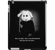 But, my dear, this is not Wonderland and you are not Alice. iPad Case/Skin
