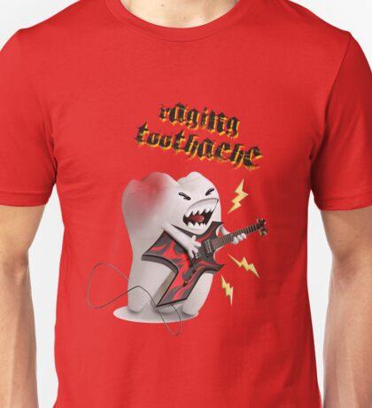 Raging toothache Unisex T-Shirt