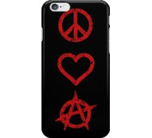Peace. Love. Anarchy. iPhone Case/Skin