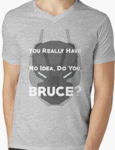 You Really Have No Idea, Do You Bruce - White Text Mens V-Neck T-Shirt