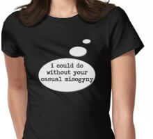 Casual Misogyny Womens Fitted T-Shirt
